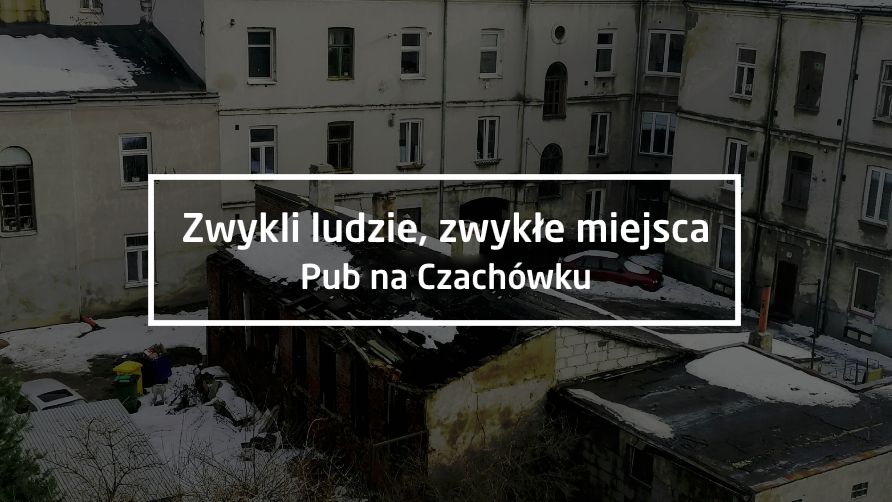 """Zwykli ludzie, zwykłe miejsca: """"Pub na Czachówku"""""""