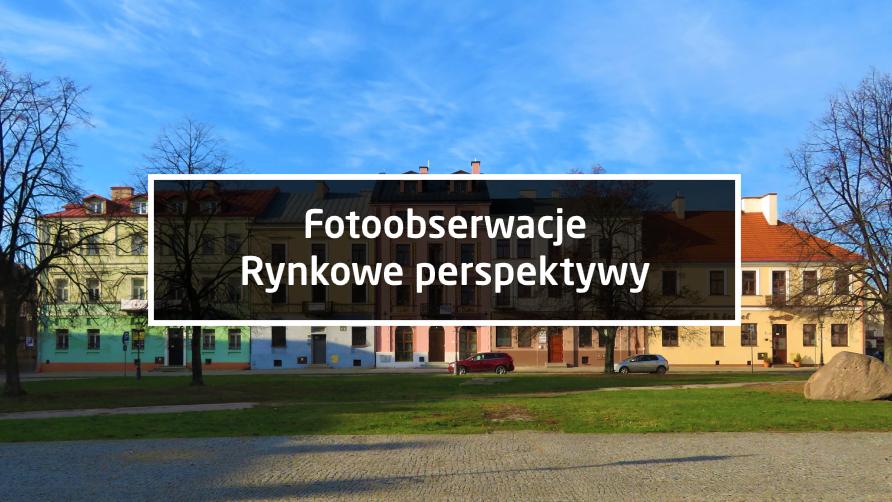 Fotoobserwacje: Rynkowe perspektywy